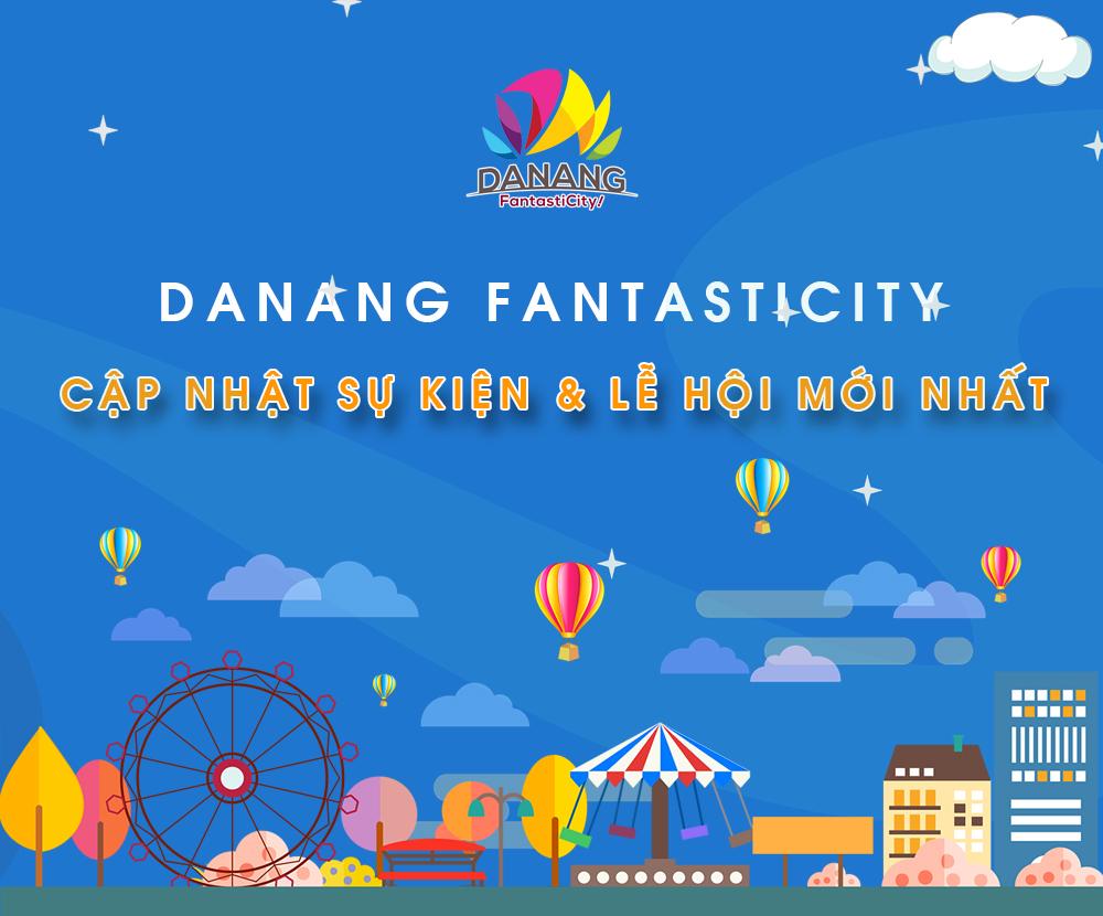DaNangFantasticity - Thông tin sự kiện Đà Nẵng mới nhất