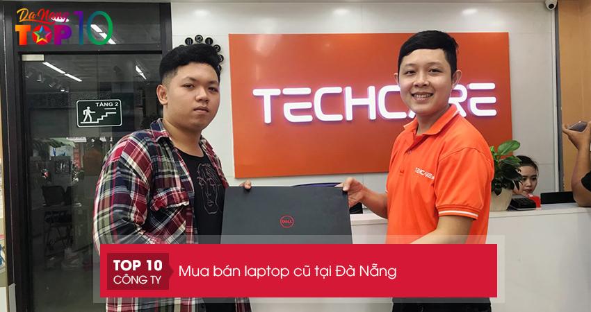 techcare là cái tên hàng đầu trong danh sách các đơn vị cung cấp laptop cũ đà nẵng
